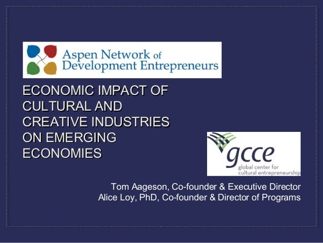 Tom Aageson, Co-founder & Executive Director Alice Loy, PhD, Co-founder & Director of Programs ECONOMIC IMPACT OFECONOMIC ...