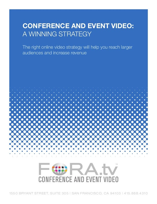 Conference and Event Video:      A Winning Strategy      The right online video strategy will help you reach larger      a...