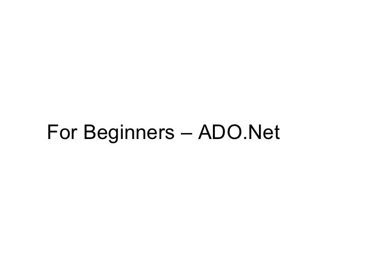 For Beginers - ADO.Net