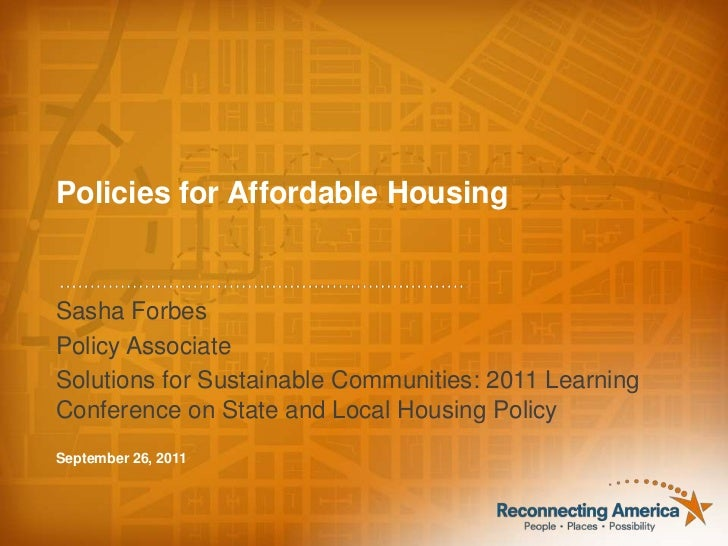 Policies for Affordable Housing<br />Sasha Forbes<br />Policy Associate<br />Solutions for Sustainable Communities: 2011 L...