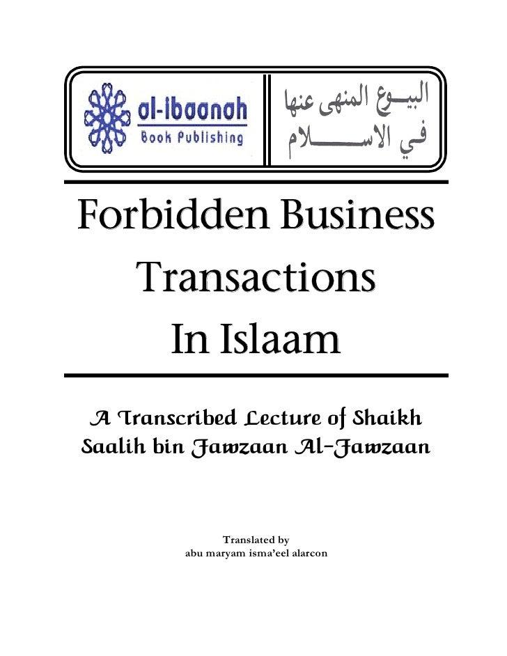Forbidden Business     Transactions         In Islaam  A Transcribed Lecture of Shaikh Saalih bin Fawzaan Al-Fawzaan      ...