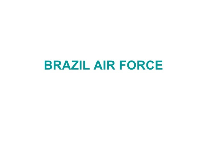 BRAZIL AIR FORCE