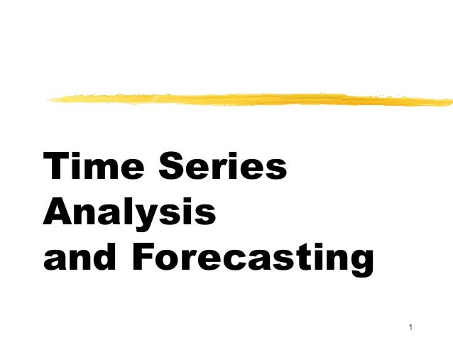 Time SeriesAnalysisand Forecasting                  1