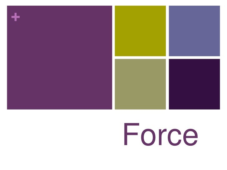 Force <br />