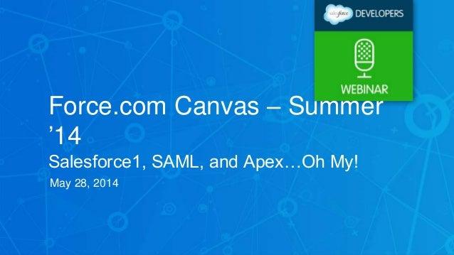 Force.com Canvas: Salesforce1, SAML, & Apex...Oh My!