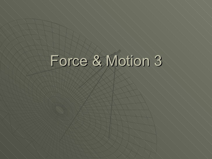 Force & Motion 3