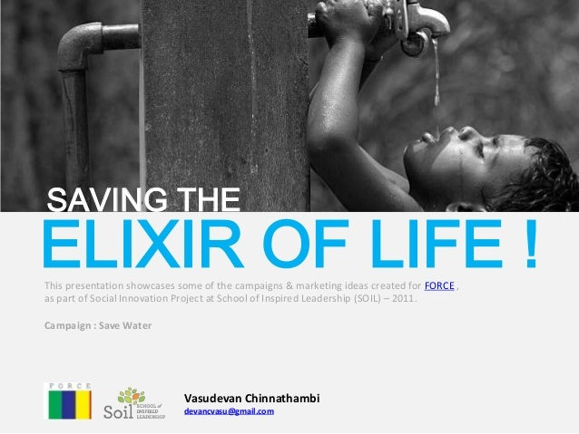 water the elixir of life Why could water become one of the world's most precious natural resources.