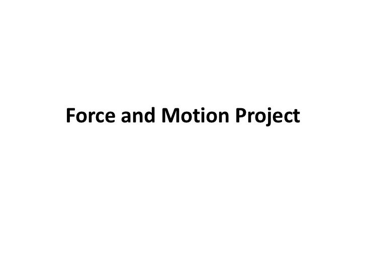 Force and Motion Project