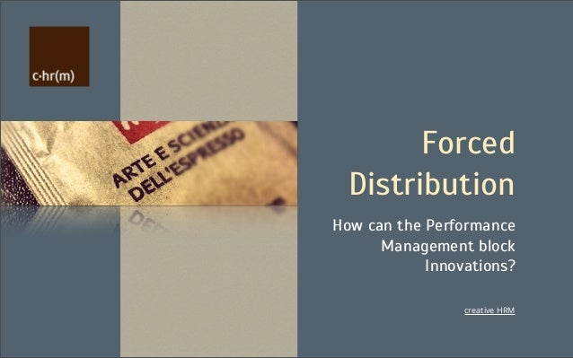 Forced  DistributionHow can the Performance      Management block            Innovations?                 creative HRM