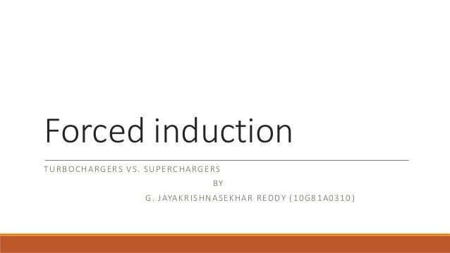 an analysis of forced induction Forced induction is the process of delivering the thermal efficiency of the engine is increased in accordance with the vapour power cycle analysis of the second.