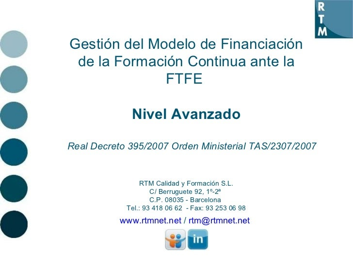 Gestión del Modelo de Financiación de la Formación Continua ante la FTFE  Nivel Avanzado Real Decreto 395/2007 Orden Minis...