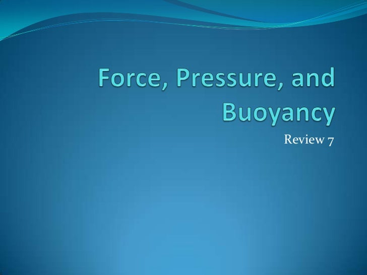 Force, pressure, and buoyancy