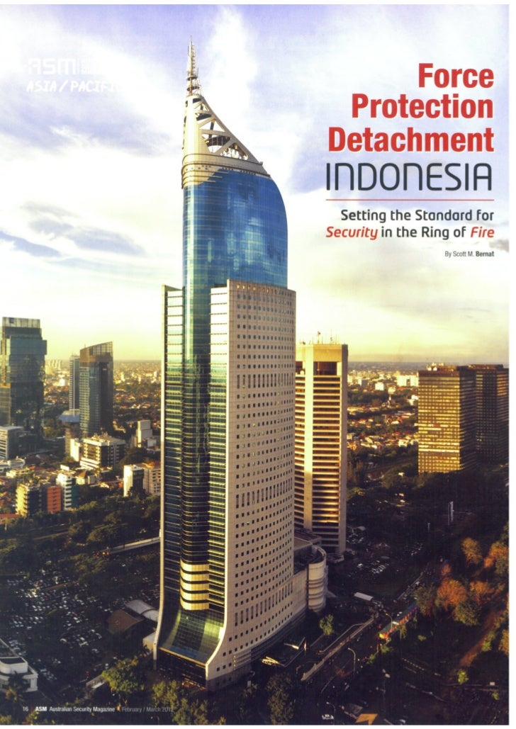 Force Protection Detachment Indonesia - Setting the Standard for Security in the Ring of Fire - Australian Security Magazine - February 2012