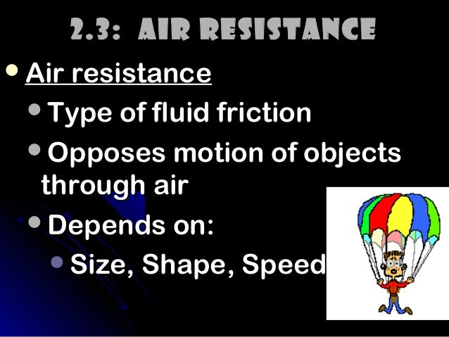 air resistance tyres and friction Energy loss by the tyre constituents in the course of deformation 2 resistance  due to friction between the tyre and road surface and 3 the air resistance of the .