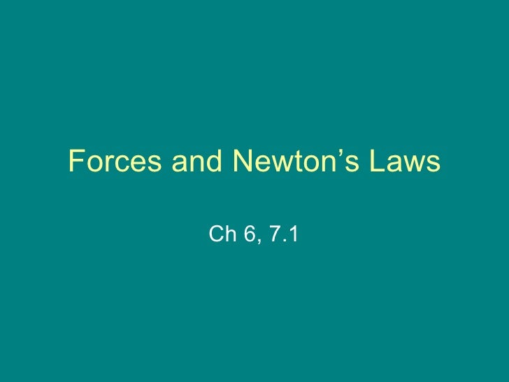 Forces and Newton's Laws Ch 6, 7.1
