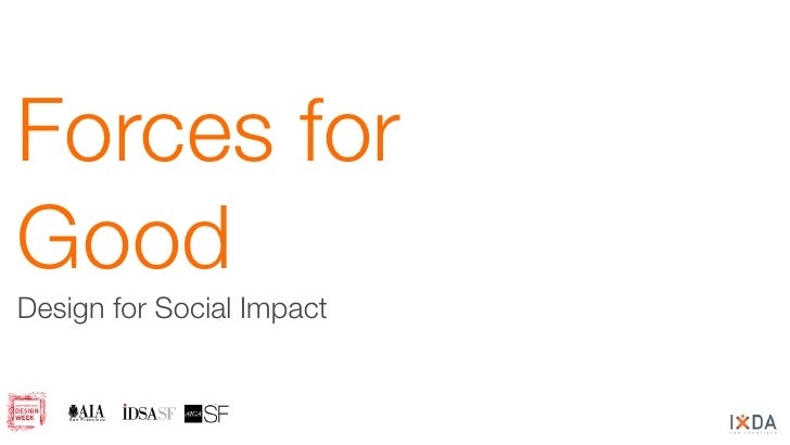 Forces for Good Design for Social Impact