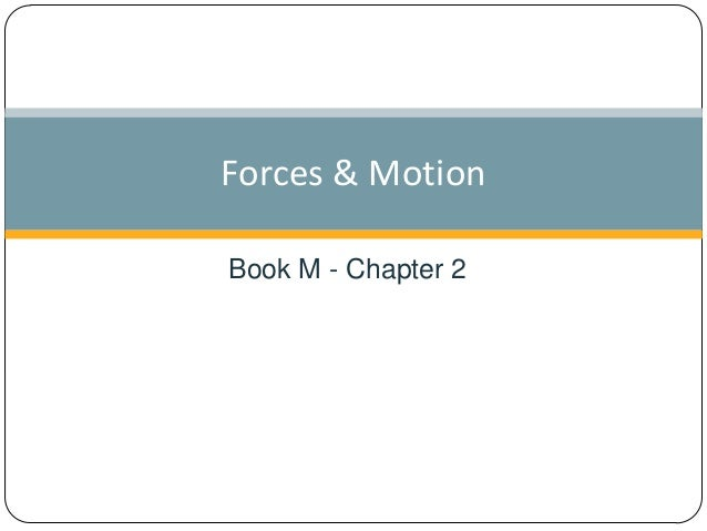 Forces & Motion Book M - Chapter 2