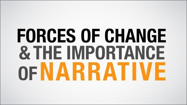 Forces of Change & The Importance of Narrative