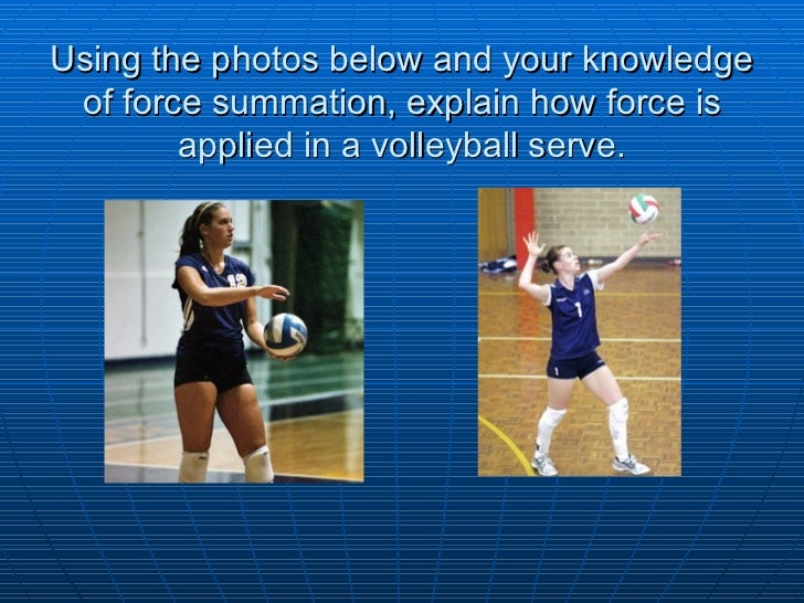 volleyball serve biomechanical factors influencing my Structural kinesiology basic biomechanical factors & concepts 3-1 chapter 3 basic biomechanical factors & serving as the point of resistance application.