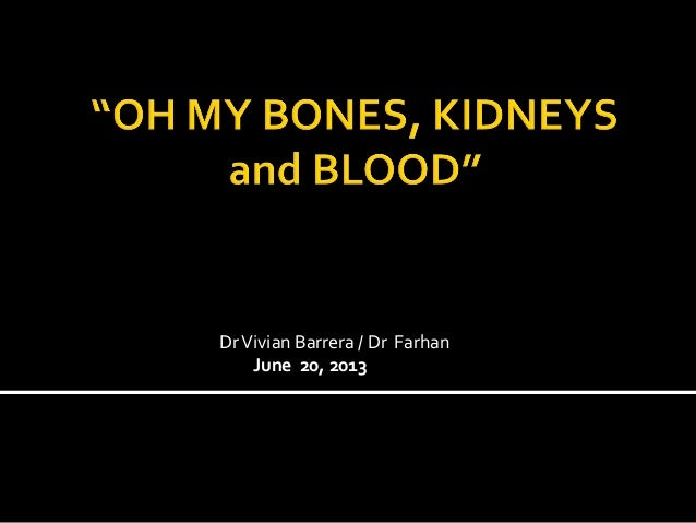 DrVivian Barrera / Dr FarhanJune 20, 2013