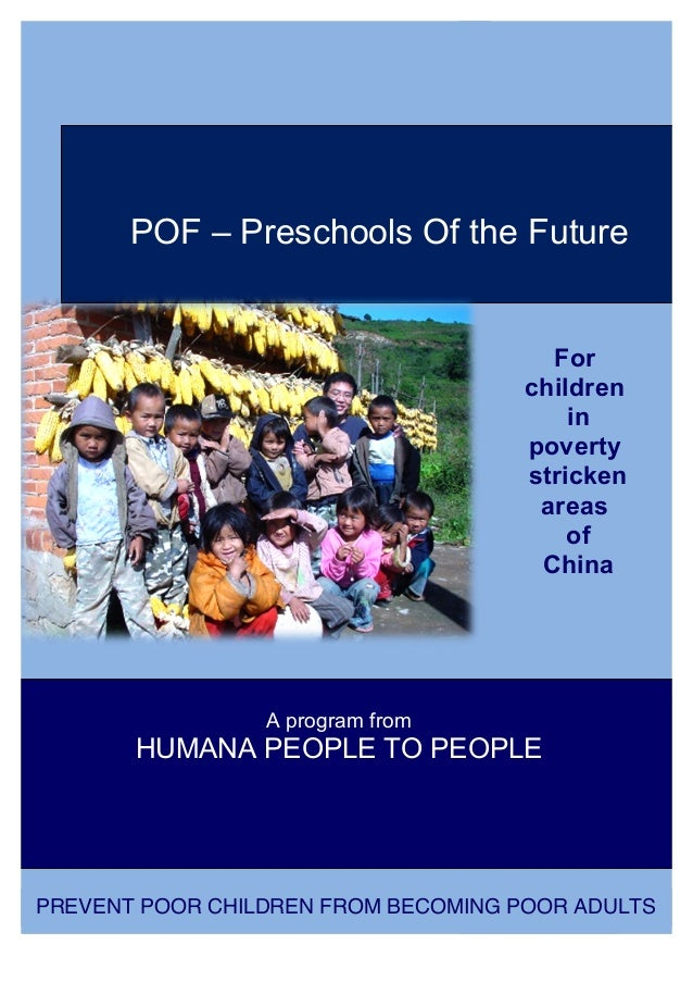 For children in poverty stricken areas of China POF – Preschools Of the Future A program from HUMANA PEOPLE TO PEOPLE PREV...