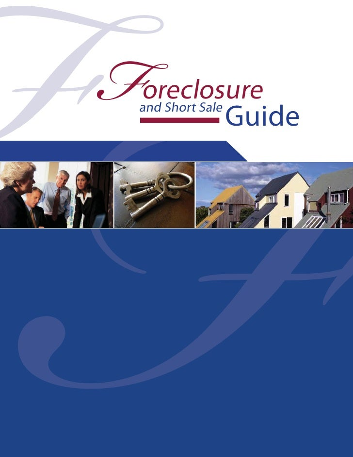 FF   F    oreclosure    and Short Sale             Guide