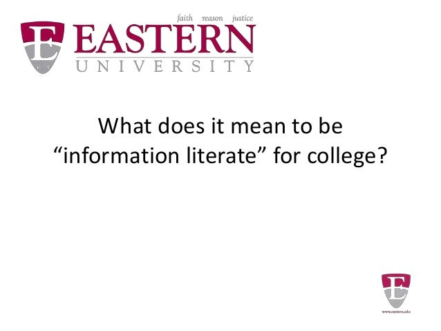 """What does it mean to be """"information literate"""" for college?"""
