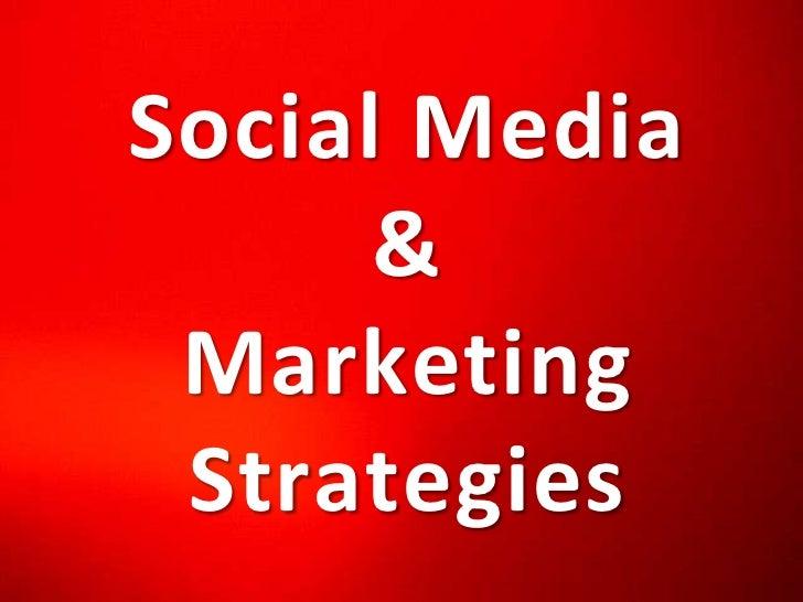 Social Media& <br />Marketing Strategies<br />