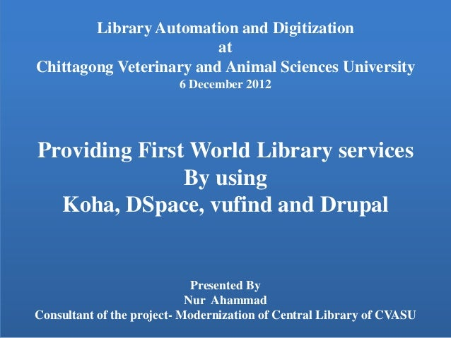Providing First World Library services By using  Koha, DSpace, vufind and Drupal