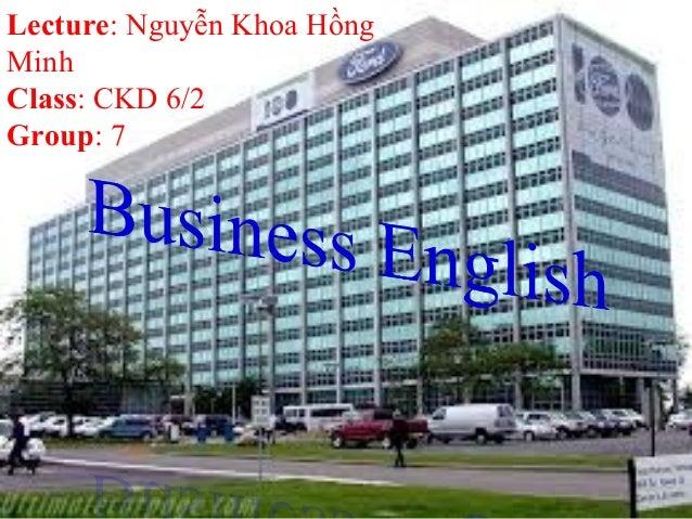 Lecture: Nguyễn Khoa HồngMinhClass: CKD 6/2Group: 7