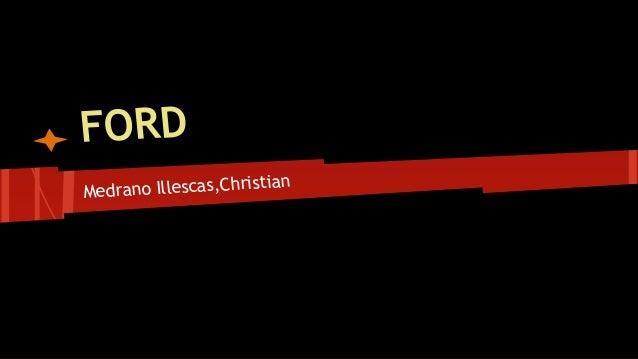 FORD stian Medrano Illescas,Chri