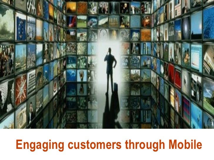 Engaging customers through Mobile