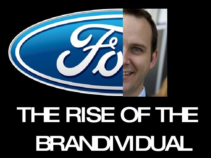 Ford Motor Company; Rise of the Brandividual by Scott Monty
