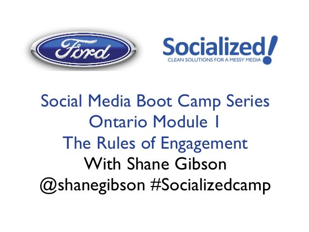 Social Media Boot Camp Series       Ontario Module 1  The Rules of Engagement      With Shane Gibson@shanegibson #Socializ...