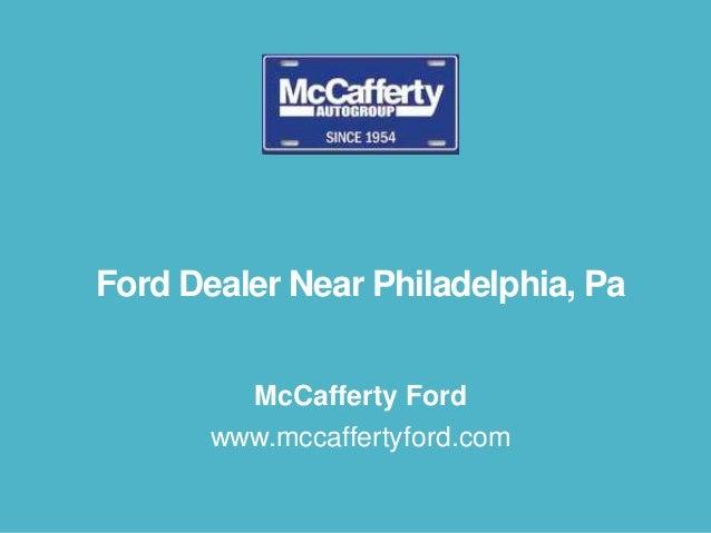 Ford Dealer Near Philadelphia, Pa McCafferty Ford www.mccaffertyford.com