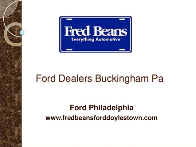 Ford Dealers Buckingham Pa Ford Philadelphia www.fredbeansforddoylestown.com