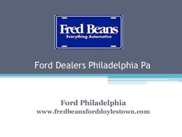 Ford Dealers Philadelphia Pa Ford Philadelphia www.fredbeansforddoylestown.com