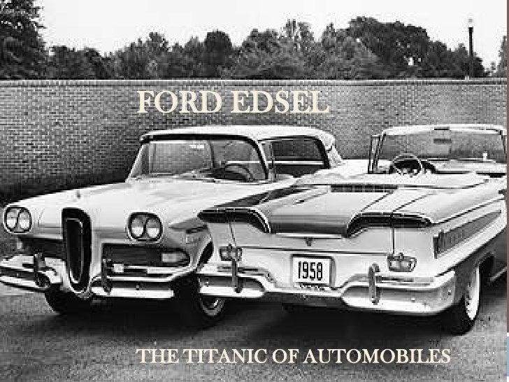 FORD EDSELTHE TITANIC OF AUTOMOBILES