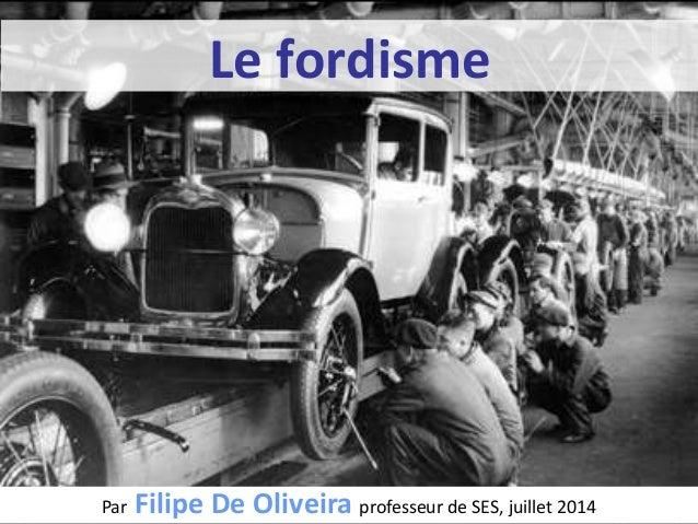 Le fordisme Par Filipe De Oliveira professeur de SES, juillet 2014