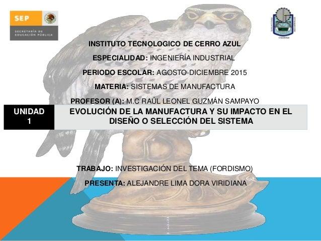 INSTITUTO TECNOLOGICO DE CERRO AZUL ESPECIALIDAD: INGENIERÍA INDUSTRIAL PERIODO ESCOLAR: AGOSTO-DICIEMBRE 2015 MATERIA: SI...
