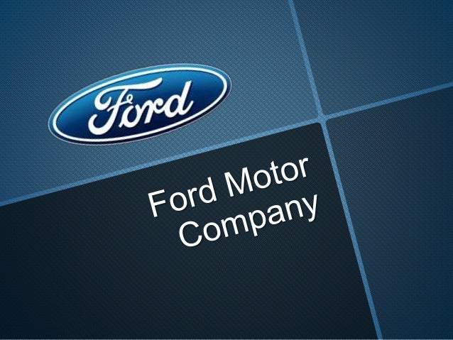ford motor company essay Free essay: like most great enterprises, ford's beginnings were modest the company had anxious moments in its infancy, balancing precariously on the brink.