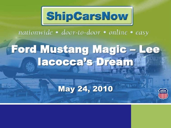Ford Mustang Magic – Lee Iacocca's Dream<br />May 24, 2010<br />