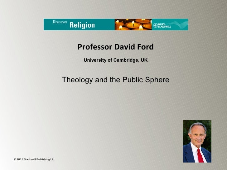 Theology and the Public Sphere - Prof. David Ford