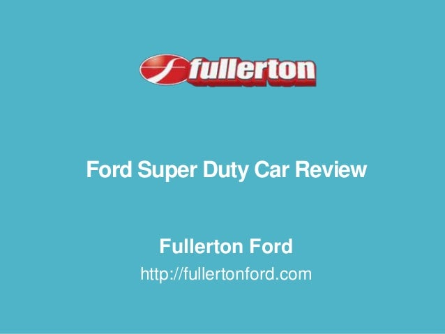 Ford Super Duty Car Review  Fullerton Ford http://fullertonford.com