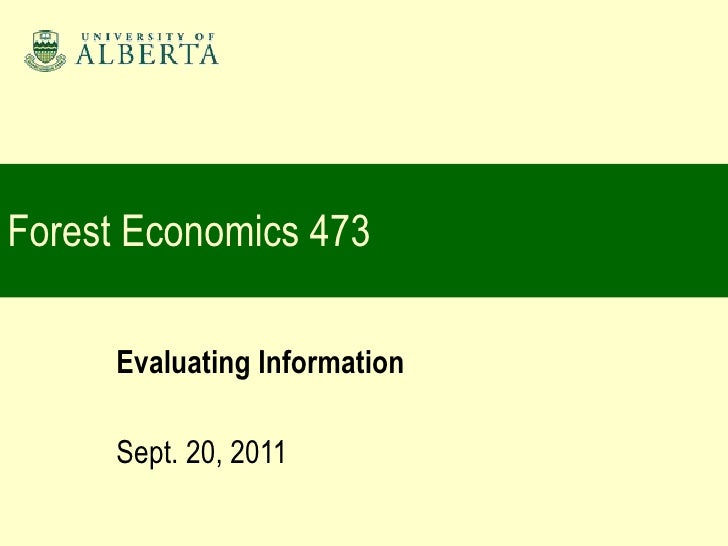 Forest Economics 473 Evaluating Information Sept. 20, 2011