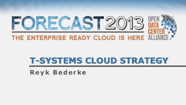 T-SYSTEMS CLOUD STRATEGYReyk Bederke