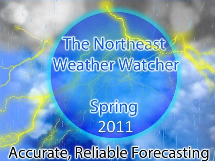 The Northeast Weather <br />Watcher<br />Weather Update<br />