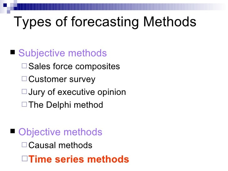 types of forecasting methods This article deals with the selection of distribution control techniques and discusses one element of distribution control, the type of forecasting techniques it.