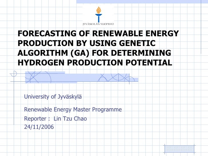 FORECASTING OF RENEWABLE ENERGY PRODUCTION BY USING GENETIC ALGORITHM (GA) FOR DETERMINING HYDROGEN PRODUCTION POTENTIAL U...