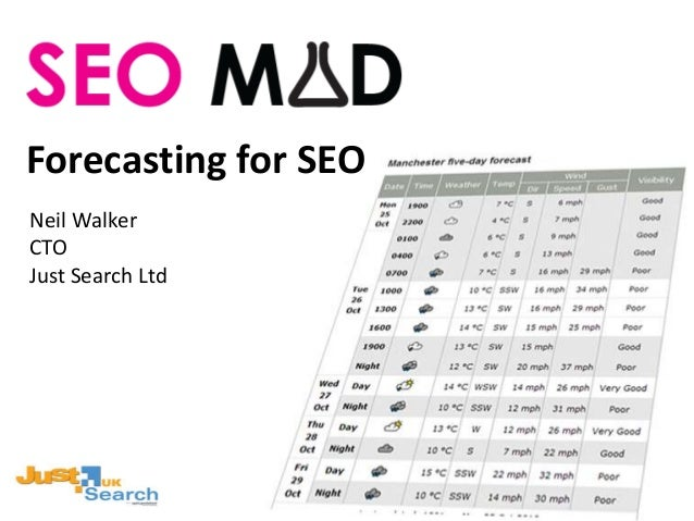Forecasting for SEO Neil Walker CTO Just Search Ltd